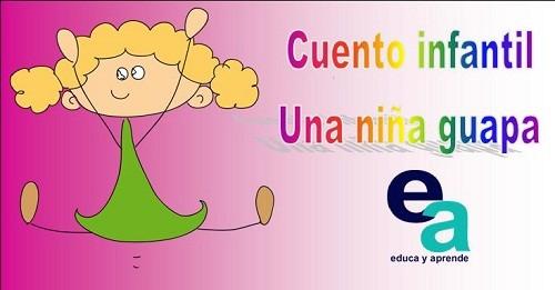 http://www.educayaprende.com/cuento-infantil-una-nina-guapa/