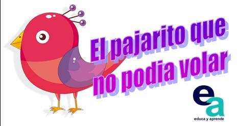 http://www.educayaprende.com/cuento-infantil-el-pajarito-que-no-podia-volar/